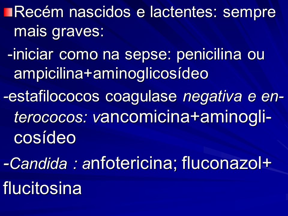 -Candida : anfotericina; fluconazol+ flucitosina