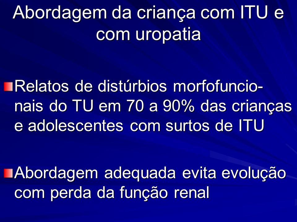 Abordagem da criança com ITU e com uropatia