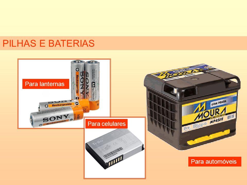PILHAS E BATERIAS Para lanternas Para celulares Para automóveis