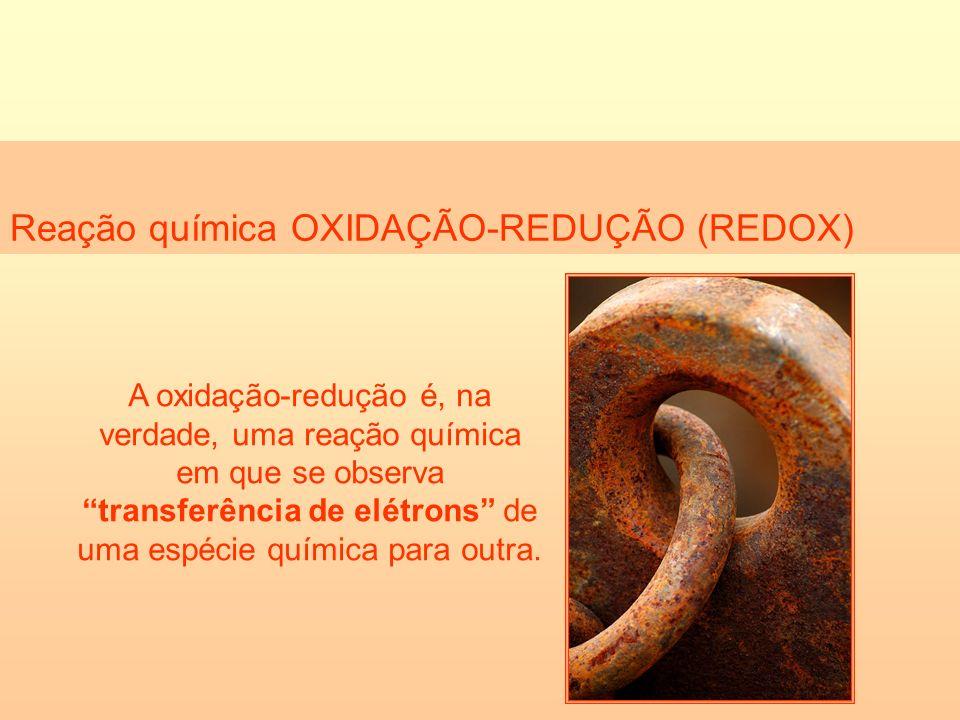 Reação química OXIDAÇÃO-REDUÇÃO (REDOX)