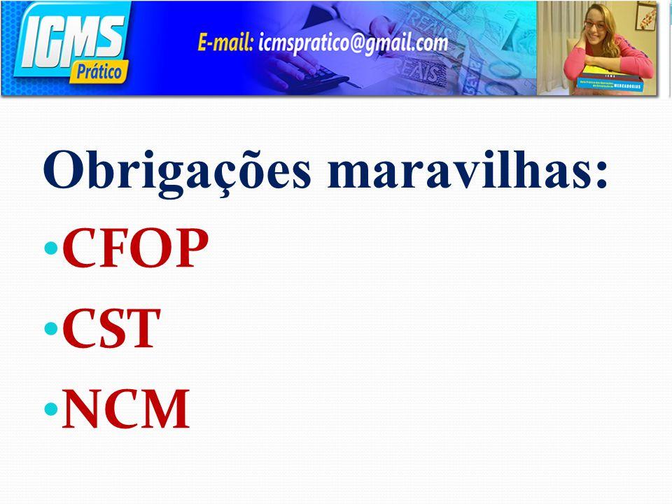 Obrigações maravilhas: CFOP CST NCM