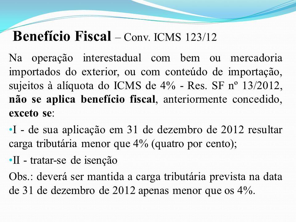 Benefício Fiscal – Conv. ICMS 123/12