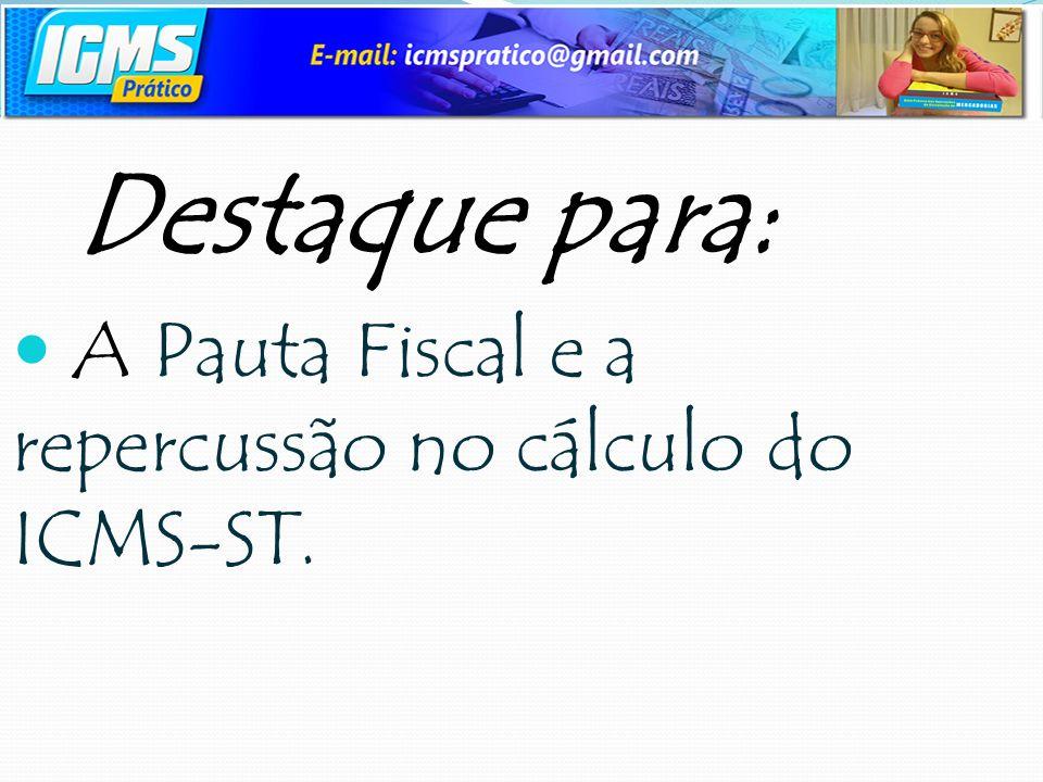 A Pauta Fiscal e a repercussão no cálculo do ICMS-ST.