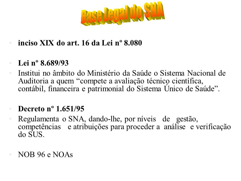 inciso XIX do art. 16 da Lei nº 8.080