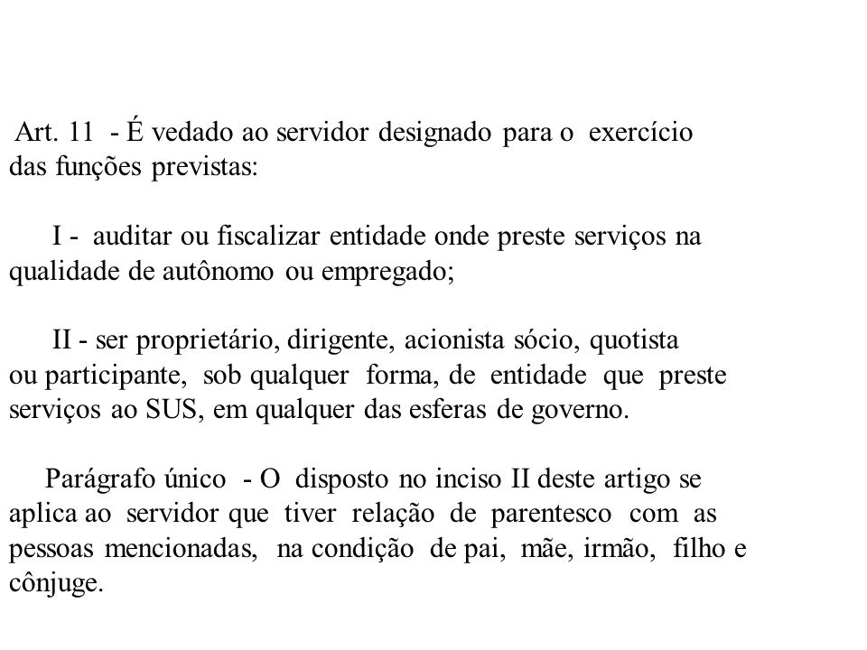 Art. 11 - É vedado ao servidor designado para o exercício