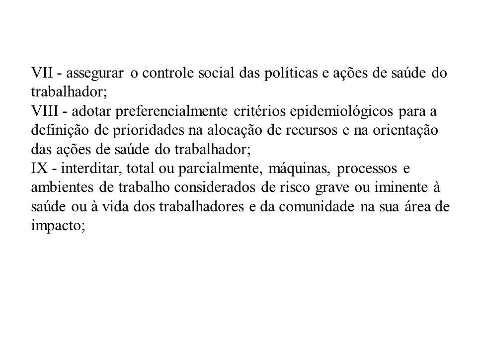 VII - assegurar o controle social das políticas e ações de saúde do trabalhador;