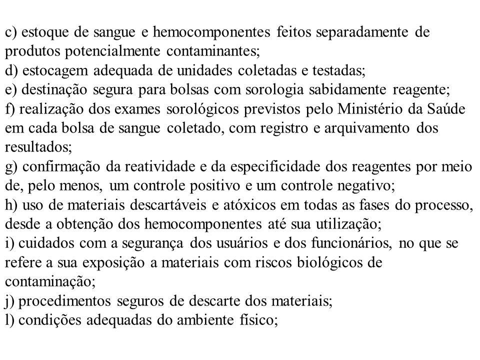 c) estoque de sangue e hemocomponentes feitos separadamente de produtos potencialmente contaminantes;
