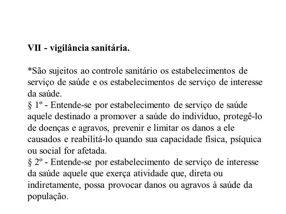 VII - vigilância sanitária.