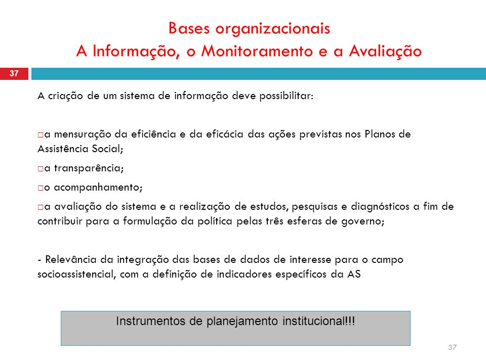 Bases organizacionais A Informação, o Monitoramento e a Avaliação