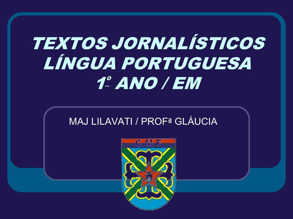 TEXTOS JORNALÍSTICOS LÍNGUA PORTUGUESA 1º ANO / EM