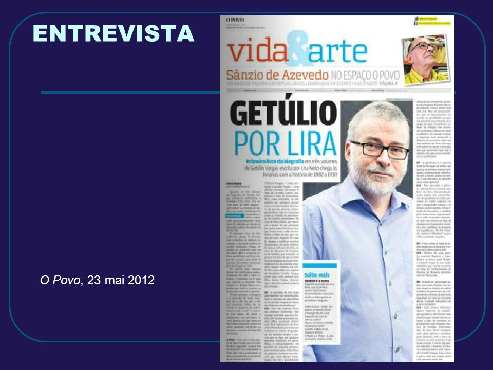 ENTREVISTA O Povo, 23 mai 2012