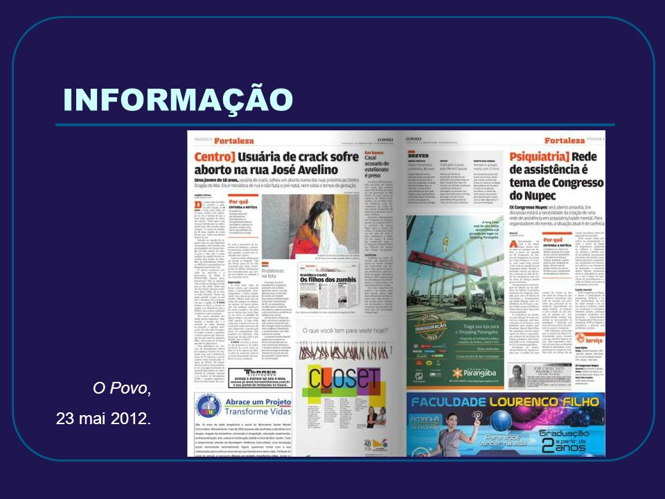 INFORMAÇÃO O Povo, 23 mai 2012.