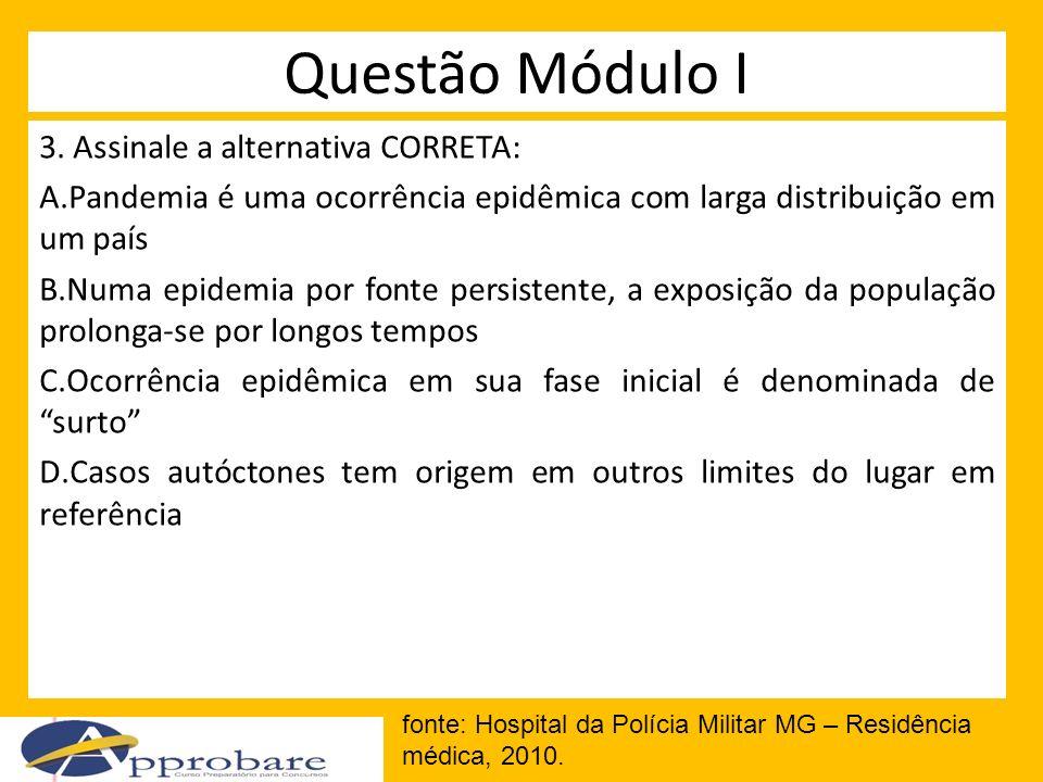 Questão Módulo I 3. Assinale a alternativa CORRETA: