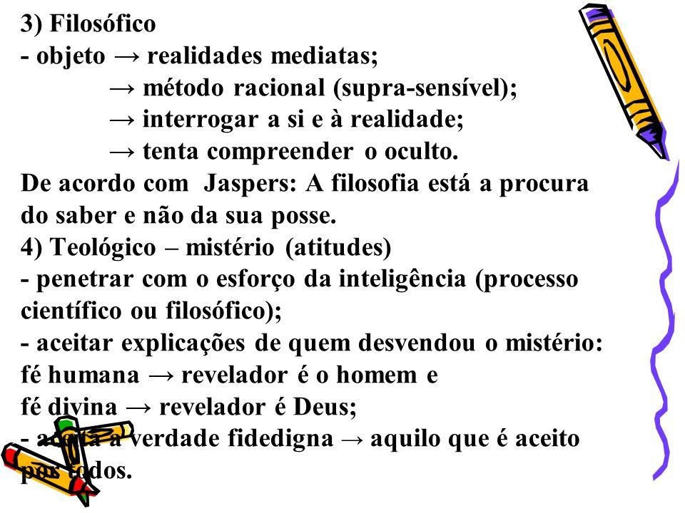 3) Filosófico - objeto → realidades mediatas;