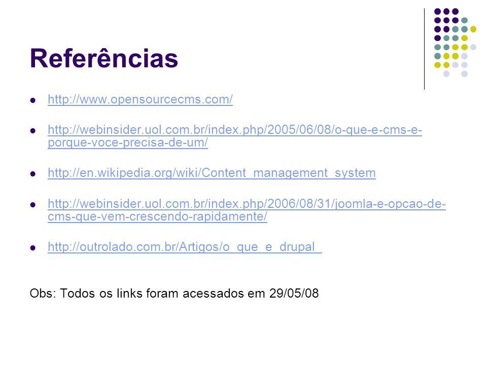 Referências http://www.opensourcecms.com/