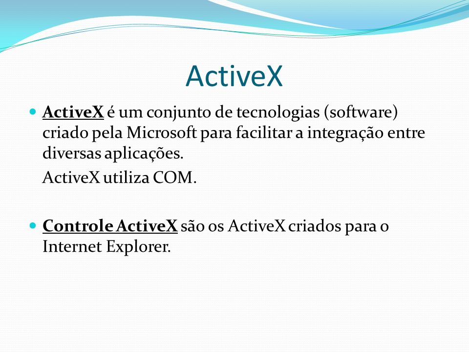 ActiveXActiveX é um conjunto de tecnologias (software) criado pela Microsoft para facilitar a integração entre diversas aplicações.