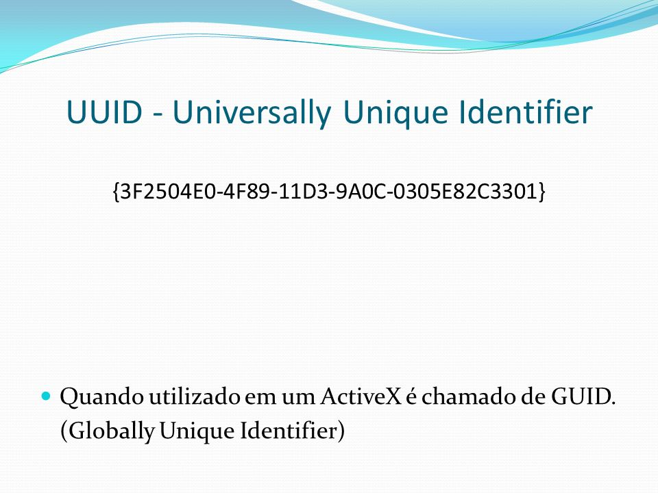UUID - Universally Unique Identifier