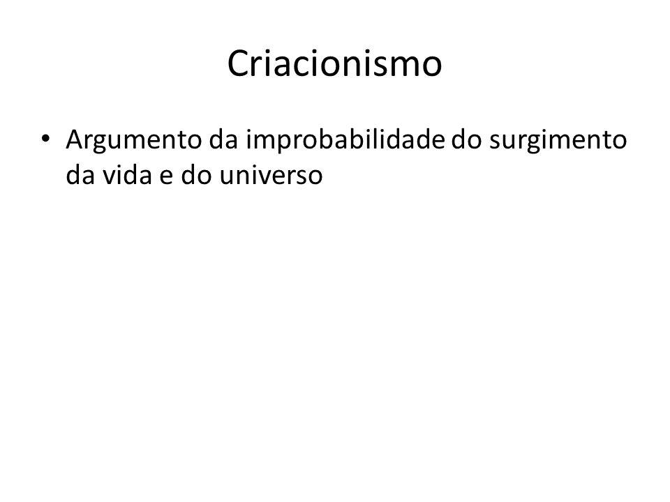 CriacionismoArgumento da improbabilidade do surgimento da vida e do universo.