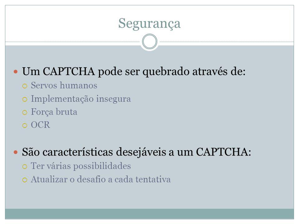 Segurança Um CAPTCHA pode ser quebrado através de:
