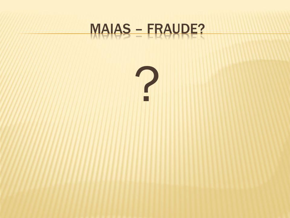 Maias – fraude