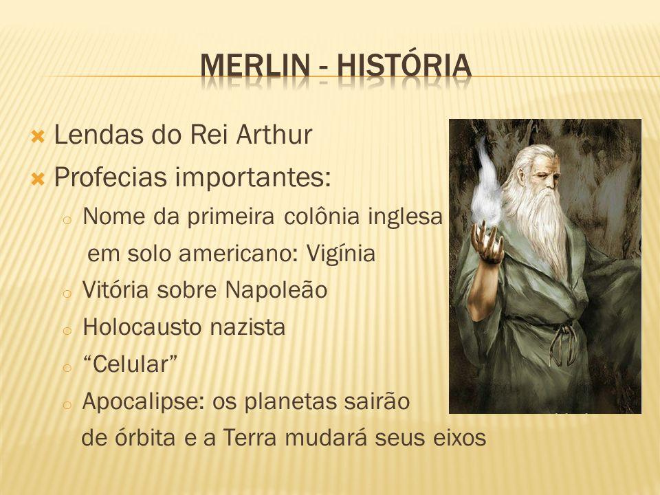Merlin - história Lendas do Rei Arthur Profecias importantes: