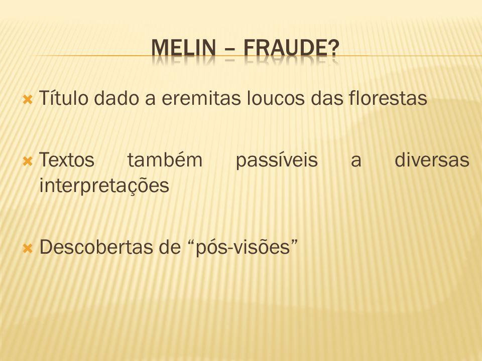 Melin – fraude Título dado a eremitas loucos das florestas