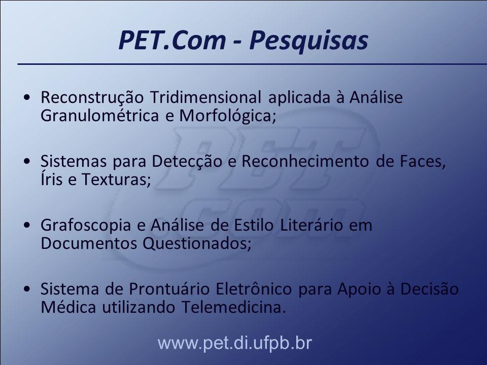 PET.Com - Pesquisas Reconstrução Tridimensional aplicada à Análise Granulométrica e Morfológica;