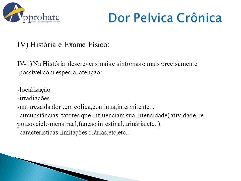 Dor Pelvica Crônica IV) História e Exame Físico:
