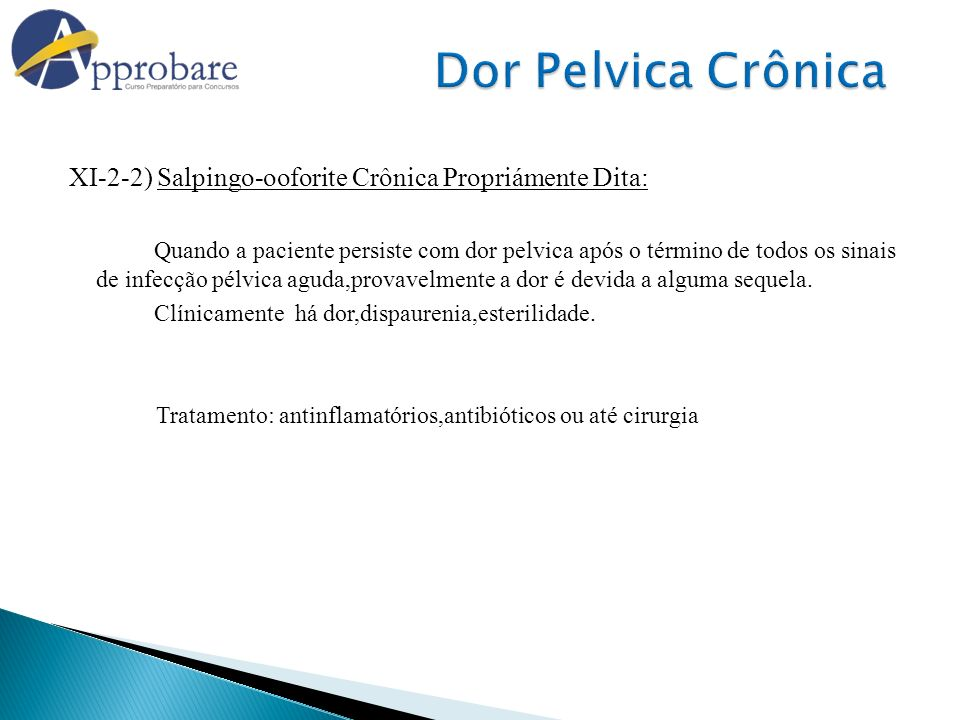 Dor Pelvica Crônica XI-2-2) Salpingo-ooforite Crônica Propriámente Dita: