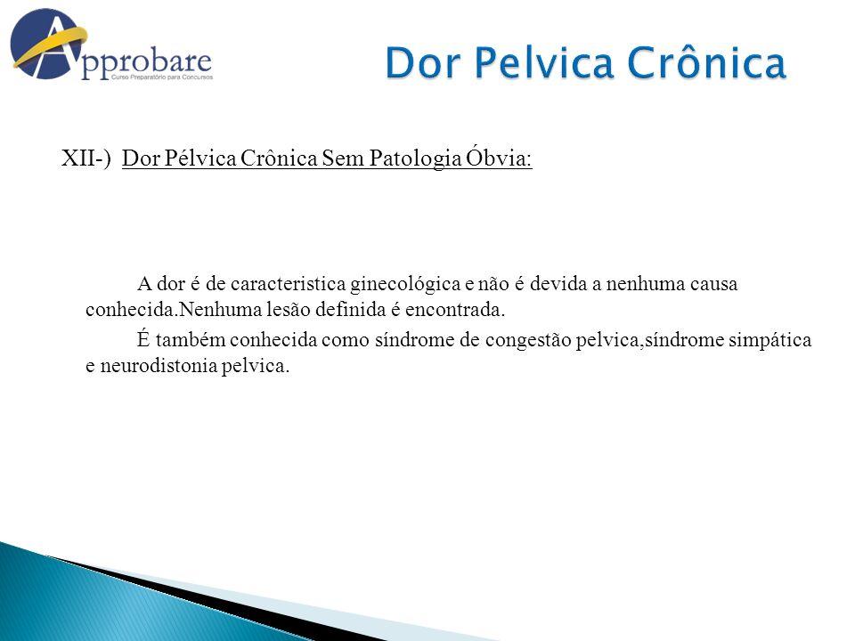 Dor Pelvica Crônica XII-) Dor Pélvica Crônica Sem Patologia Óbvia: