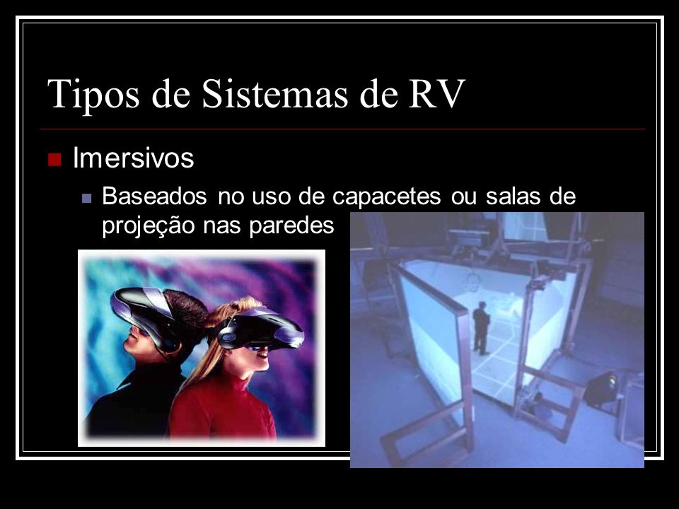 Tipos de Sistemas de RV Imersivos