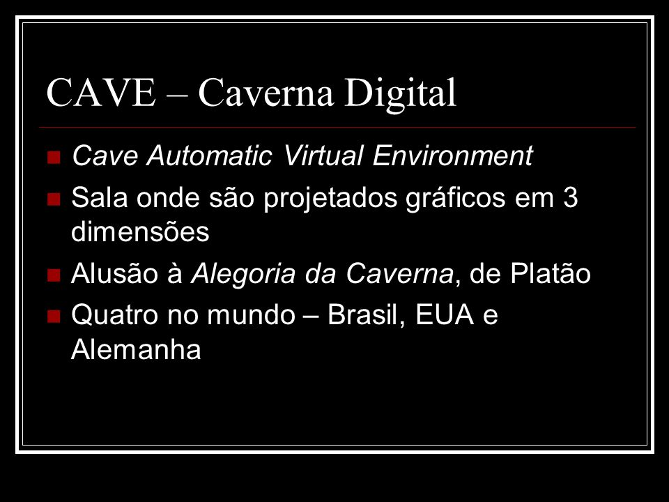 CAVE – Caverna Digital Cave Automatic Virtual Environment