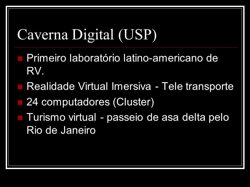 Caverna Digital (USP) Primeiro laboratório latino-americano de RV.