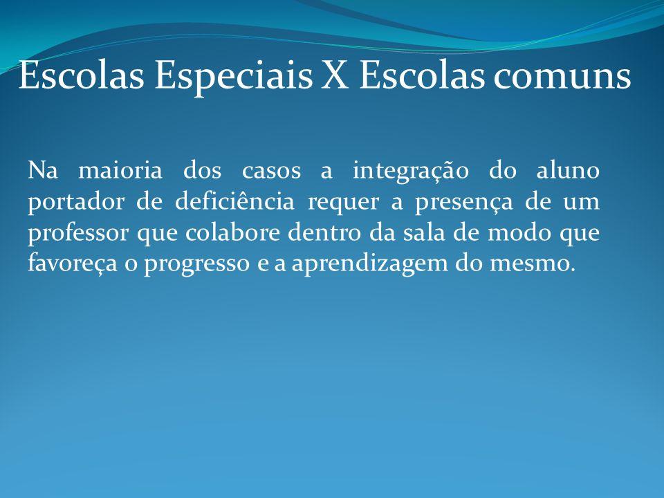 Escolas Especiais X Escolas comuns