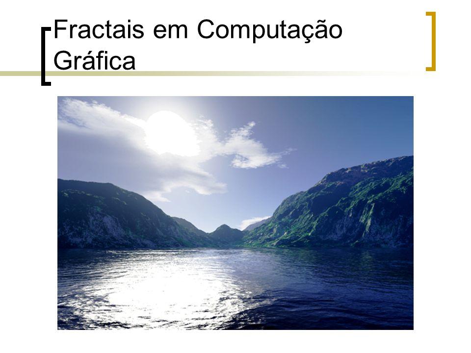 Fractais em Computação Gráfica