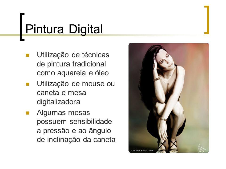 Pintura Digital Utilização de técnicas de pintura tradicional como aquarela e óleo. Utilização de mouse ou caneta e mesa digitalizadora.