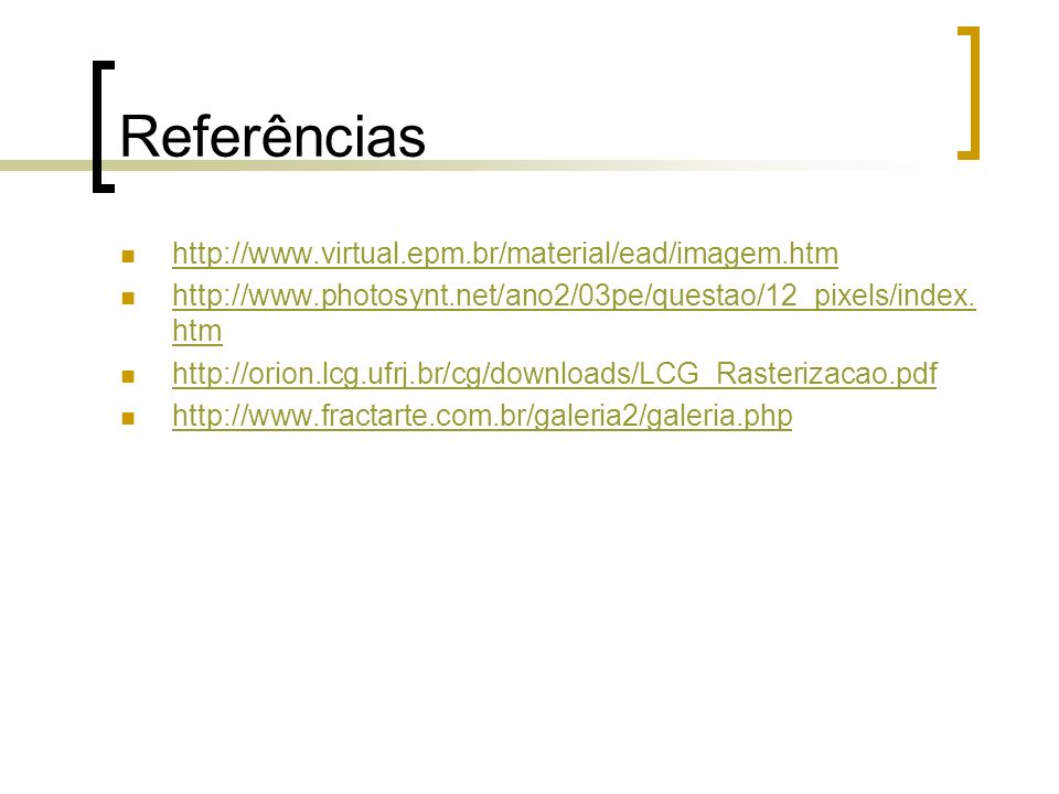 Referências http://www.virtual.epm.br/material/ead/imagem.htm