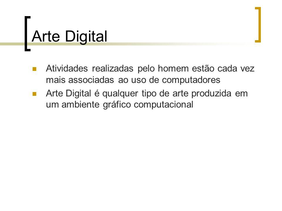 Arte Digital Atividades realizadas pelo homem estão cada vez mais associadas ao uso de computadores.