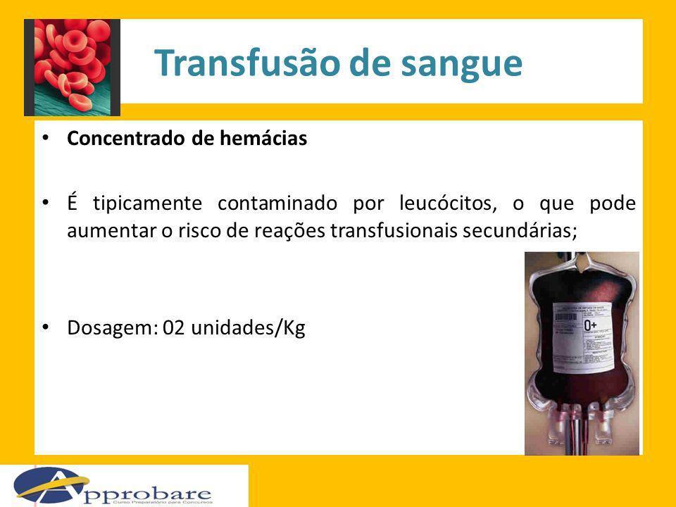 Transfusão de sangue Concentrado de hemácias