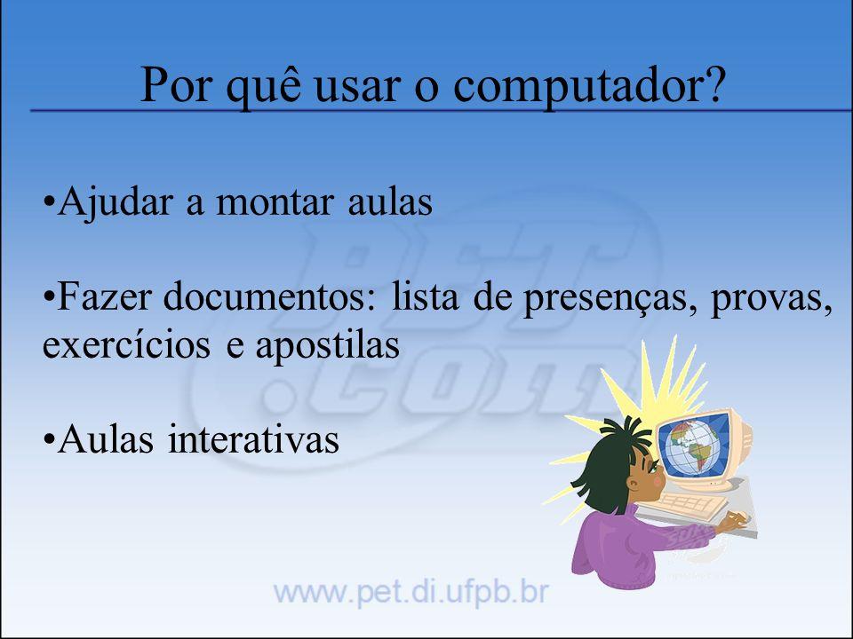 Por quê usar o computador