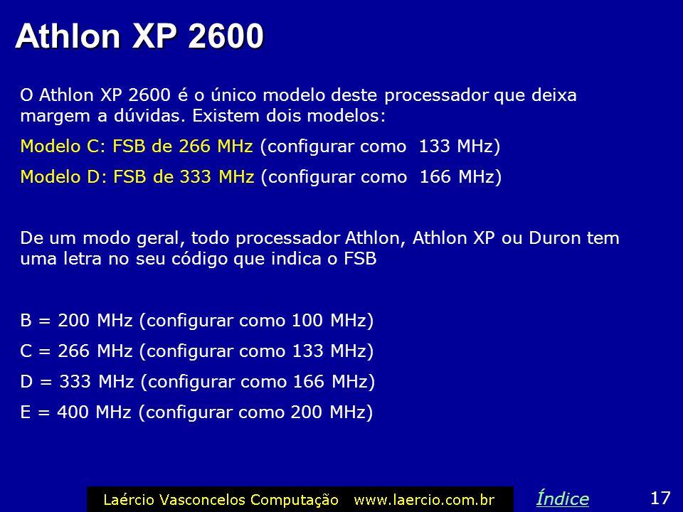 Athlon XP 2600 O Athlon XP 2600 é o único modelo deste processador que deixa margem a dúvidas. Existem dois modelos: