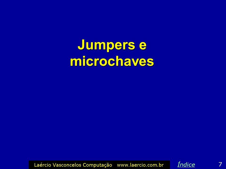 Jumpers e microchaves Índice 7
