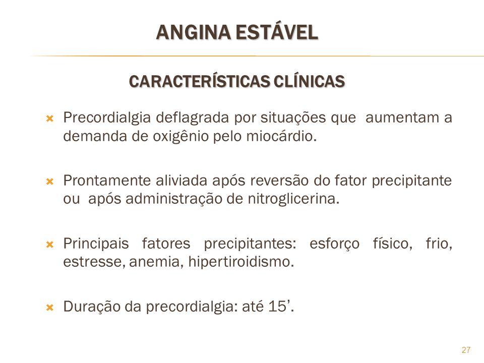ANGINA ESTÁVEL CARACTERÍSTICAS CLÍNICAS