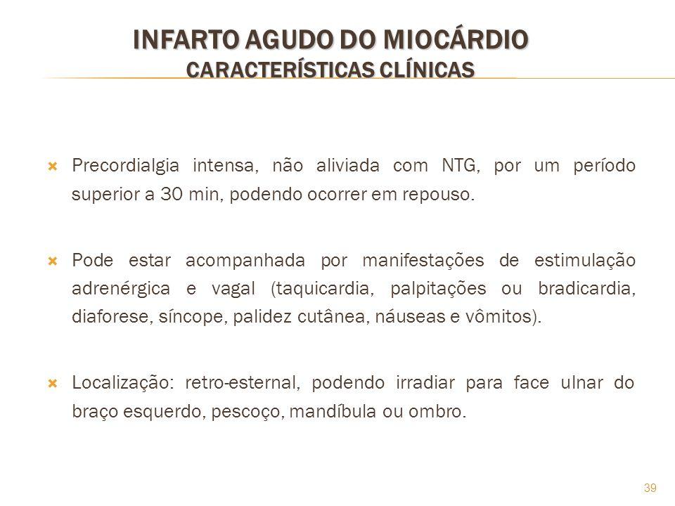INFARTO AGUDO DO MIOCÁRDIO CARACTERÍSTICAS CLÍNICAS