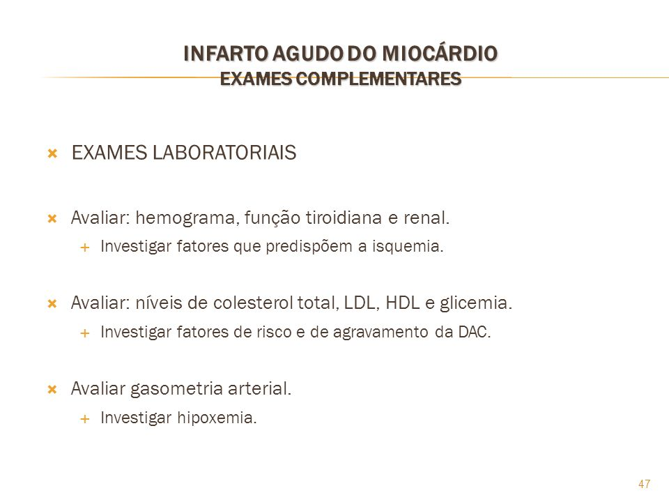 INFARTO AGUDO DO MIOCÁRDIO EXAMES COMPLEMENTARES