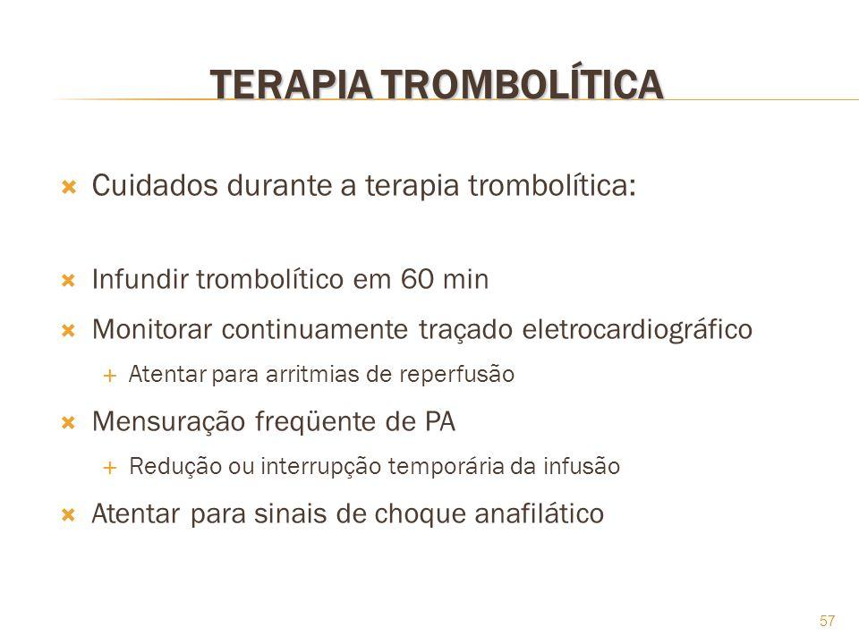 TERAPIA TROMBOLÍTICA Cuidados durante a terapia trombolítica: