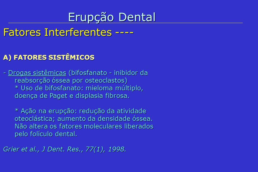 Erupção Dental Fatores Interferentes ---- A) FATORES SISTÊMICOS