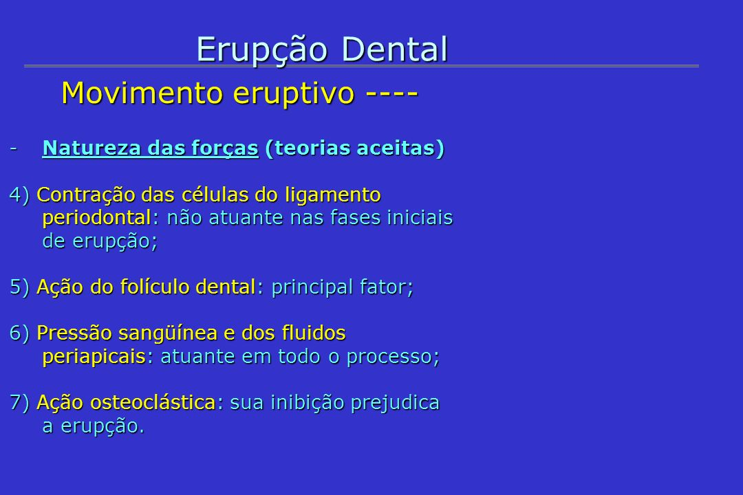 Erupção Dental Movimento eruptivo ----