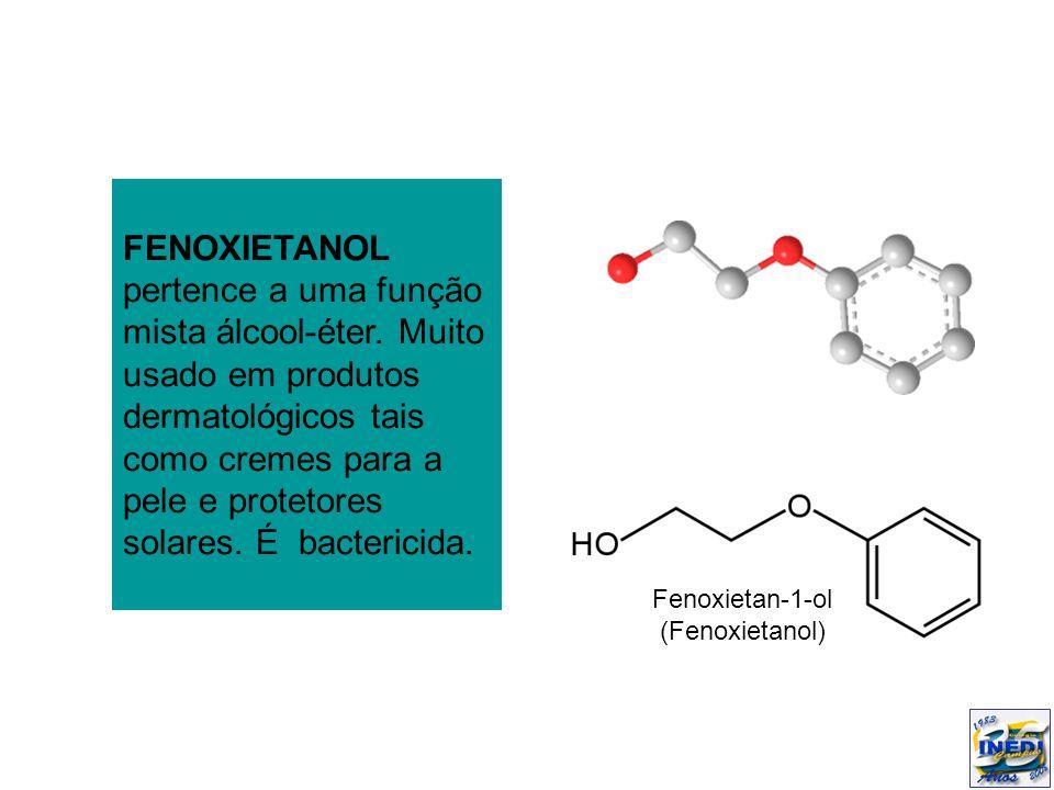 FENOXIETANOL pertence a uma função mista álcool-éter