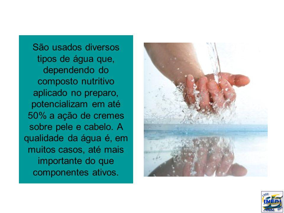 São usados diversos tipos de água que, dependendo do composto nutritivo aplicado no preparo, potencializam em até 50% a ação de cremes sobre pele e cabelo.